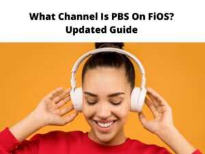 What Channel Is PBS On FiOS Updated Guide