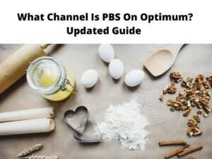What Channel Is PBS On Optimum Updated Guide