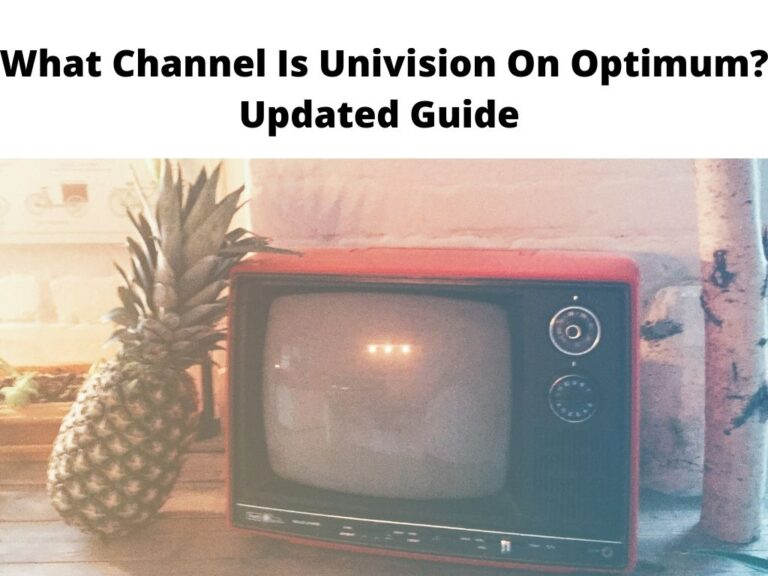 What Channel Is Univision On Optimum Updated Guide