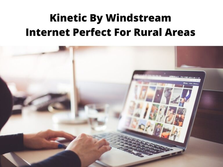 Kinetic By Windstream Internet Perfect For Rural Areas