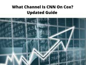 What Channel Is CNN On Cox Updated Guide