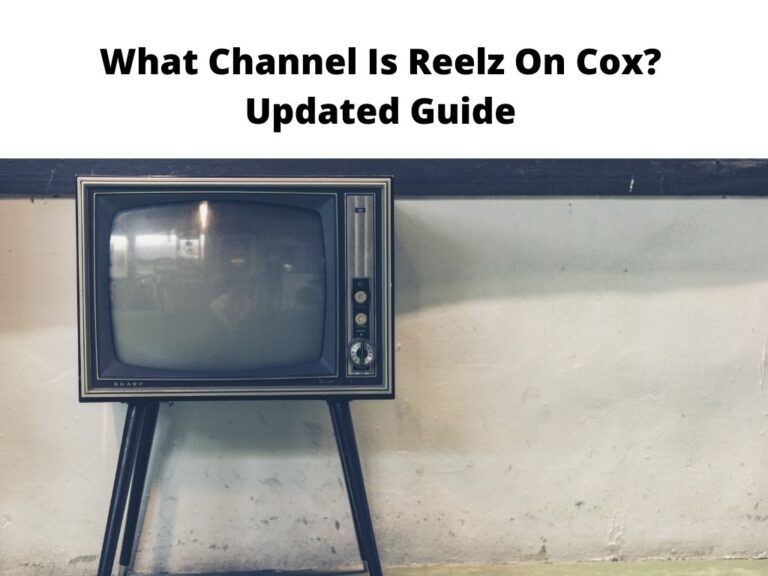 What Channel Is Reelz On Cox Updated Guide
