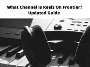 What Channel Is Reelz On Frontier Updated Guide