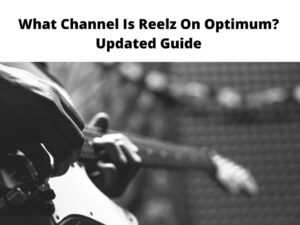 What Channel Is Reelz On Optimum Updated Guide