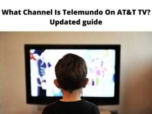 What Channel Is Telemundo On AT&T TV Updated guide