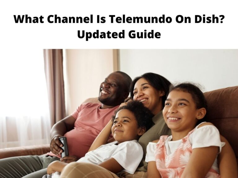 What Channel Is Telemundo On Dish Updated Guide