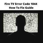 Fire TV Error Code 1044