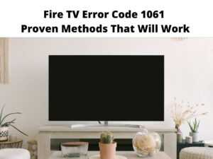 Fire TV Error Code 1061