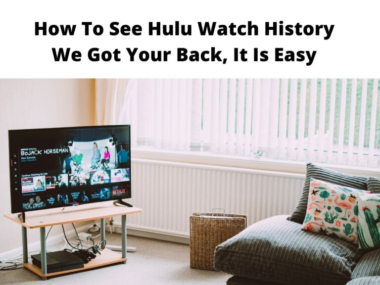 How To See Hulu Watch History We Got Your Back, It Is Easy