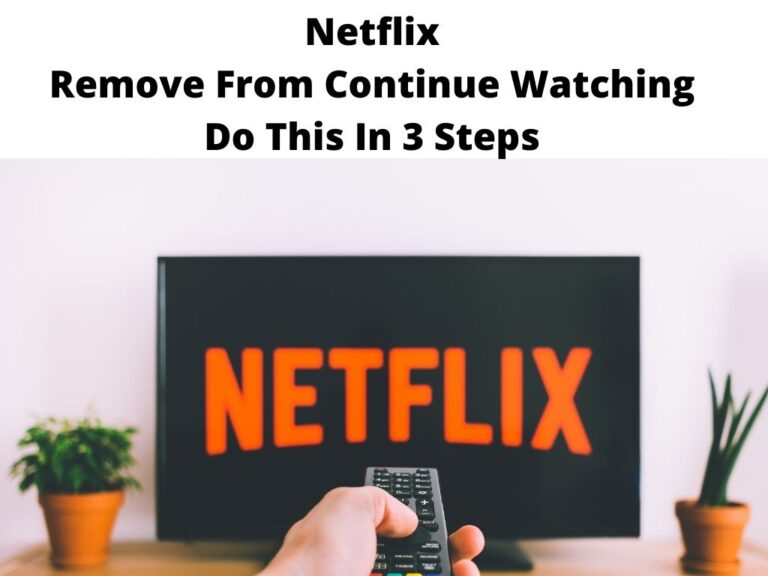 Netflix Remove From Continue Watching Do This In 3 Steps