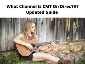 What Channel Is CMT On DirecTV Updated Guide
