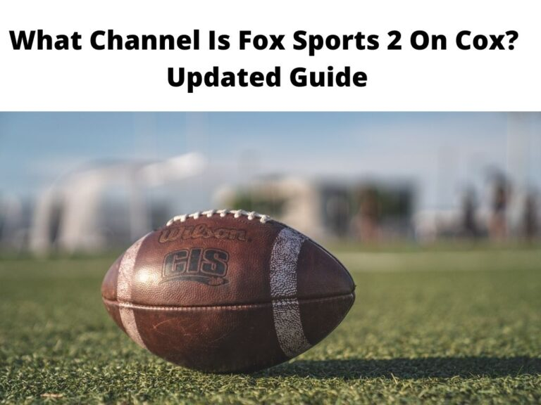 What Channel Is Fox Sports 2 On Cox Updated Guide