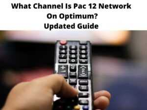 What Channel Is Pac 12 Network On Optimum Updated Guide