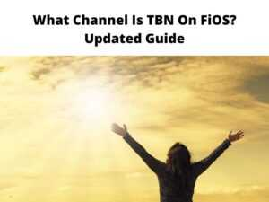 What Channel Is TBN On FiOS Updated Guide