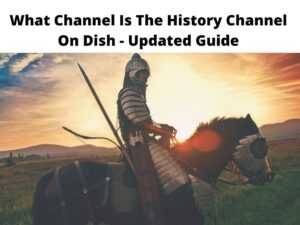 What Channel Is The History Channel On Dish